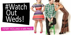 Watch Out Weds: Henry Holland for Mr Price